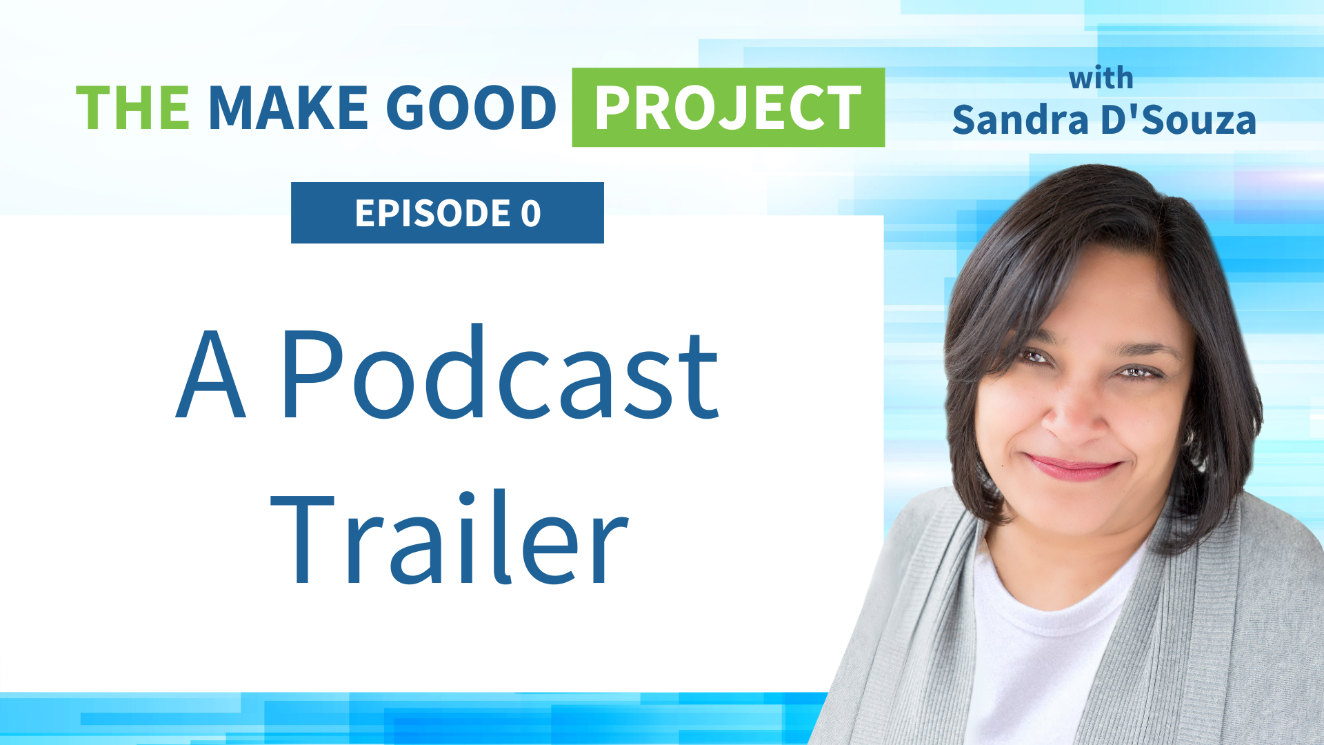 The Make Good Project: A Podcast Trailer