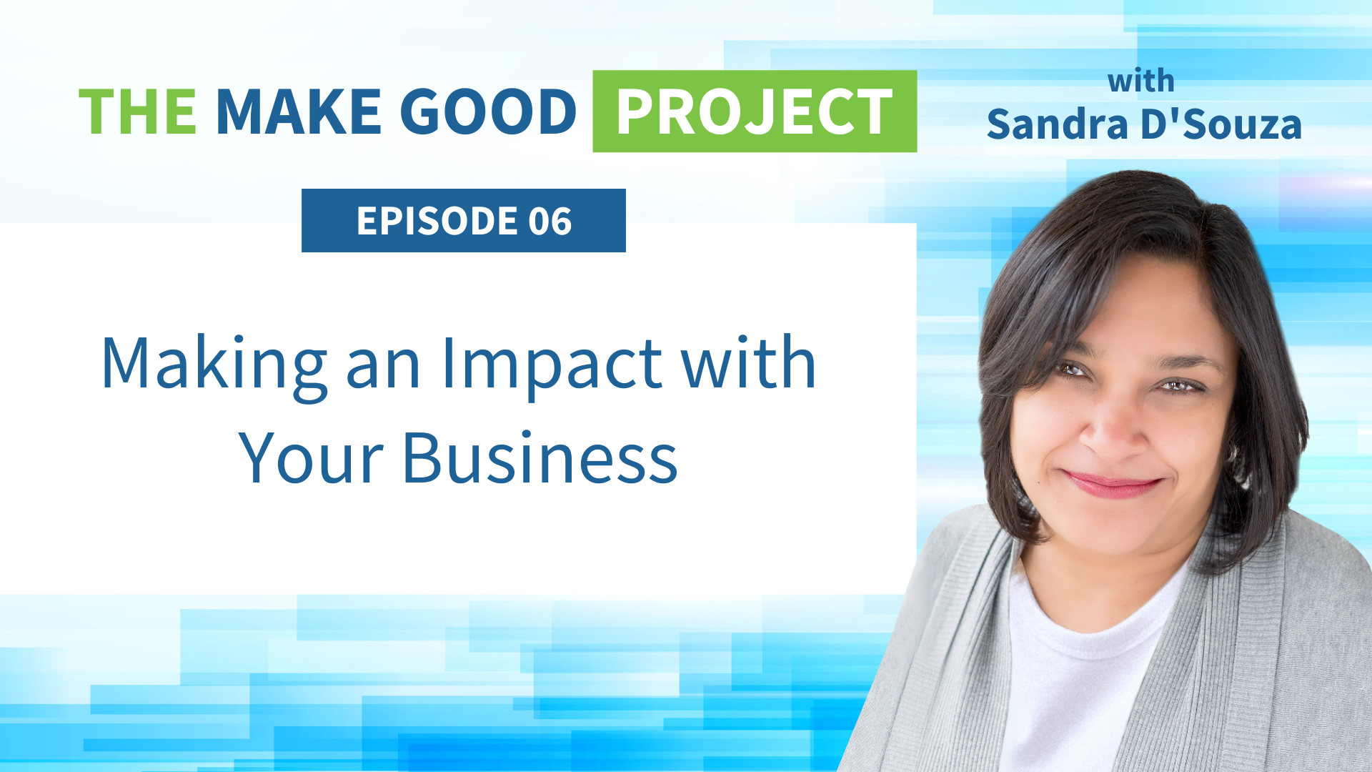 EP #06: Making an Impact with Your Business