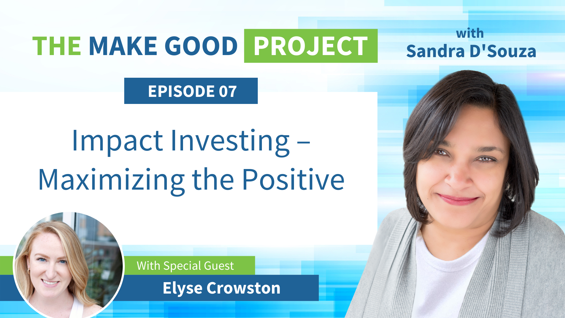 EP #07: Impact Investing – Maximizing the Positive with Elyse Crowston