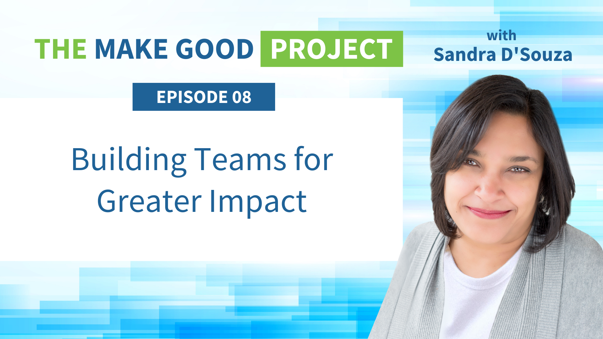 EP #08: Building Teams for Greater Impact