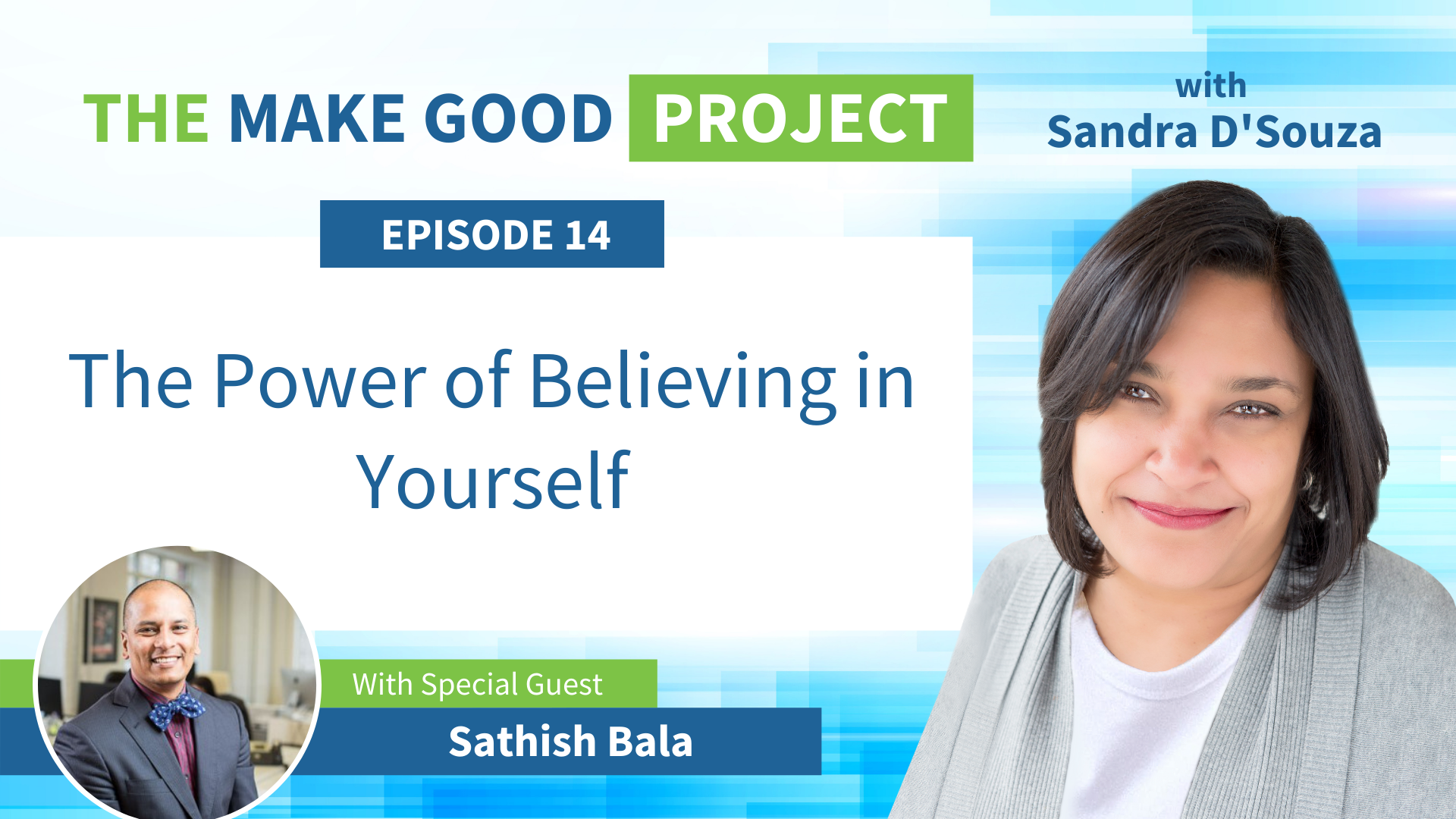 EP #14: The Power of Believing in Yourself with Sathish Bala