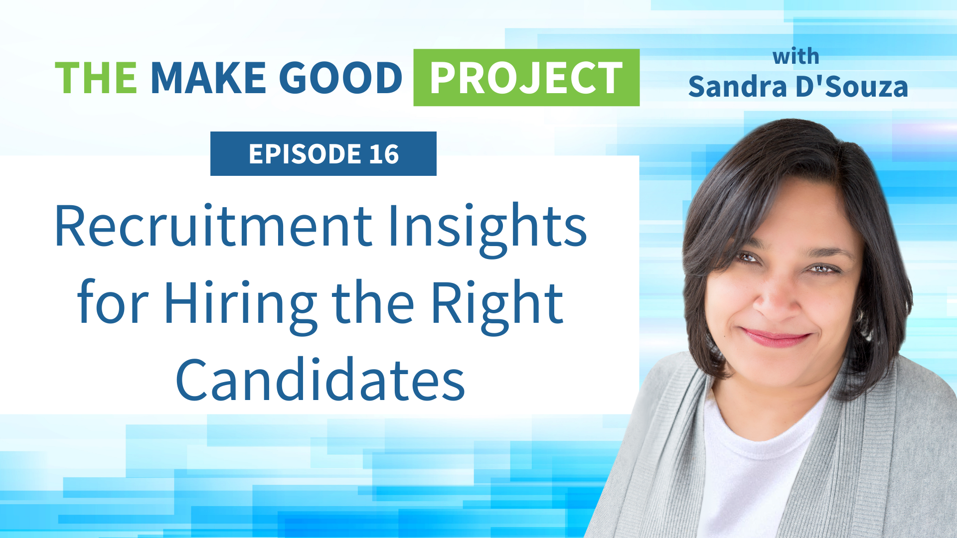 EP #16: Recruitment Insights for Hiring the Right Candidates